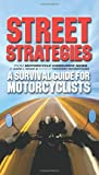 Street Strategies: A Survival Guide for Motorcyclists