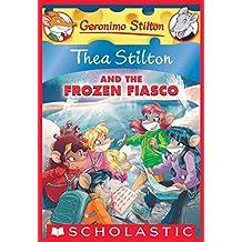 Thea Stilton and the Frozen Fiasco: A Geronimo Stilton Adventure (Thea Stilton #25)