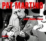 Alone Together by Pat Martino (2012-08-14)