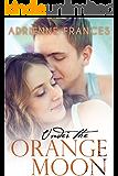 Under the Orange Moon (The Mathews Family Book 1)