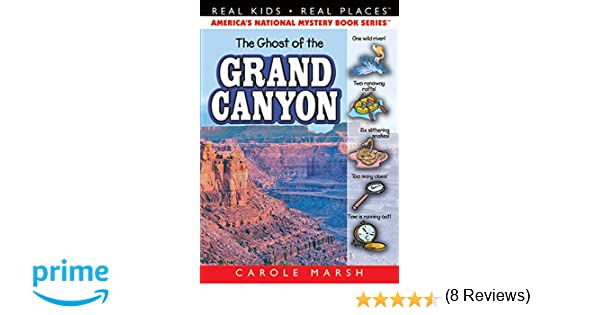The Ghost of the Grand Canyon (16) (Real Kids Real Places): Carole ...