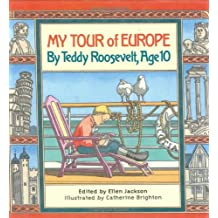 My Tour/Europe:Teddy Roosevelt, Age 10
