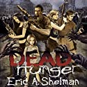 Dead Hunger Audiobook by Eric A. Shelman Narrated by John M. Perry
