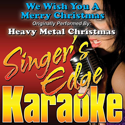 We Wish You a Merry Christmas (Originally Performed by Heavy Metal Christmas) [Karaoke Version]