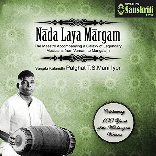 Nada Laya Margam (Celebrating 100 Years of the Mridangam -