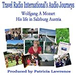 Wolfgang A. Mozart: His Life in Salzburg Austria | Patricia Lawrence