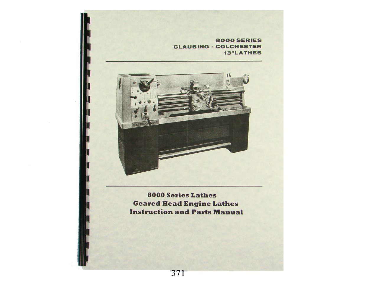 "Clausing Colchester 13"" Lathe 8000 Series Instruction & Parts List Manual:  Clausing: Amazon.com: Books"