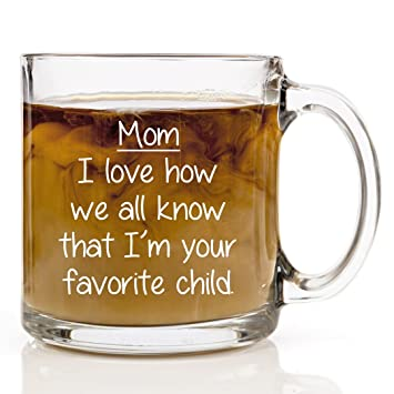Buy Mom Im Your Favorite Child Funny Coffee Mug Christmas Or Birthday Gift 13 Oz Glass Cup Online At Low Prices In India