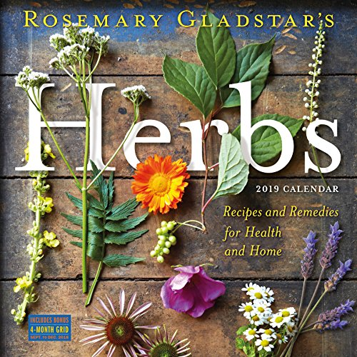 Rosemary Gladstar's Herbs Wall Calendar 2019: Recipes and Remedies for Health and Home