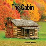 The Cabin | Donna Mabry