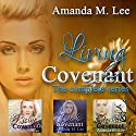 Living Covenant: The Complete Series Audiobook by Amanda M. Lee Narrated by Erin DeWard