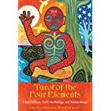 Tarot of the Four Elements: Tribal Folklore, Earth Mythology, and Human Magic