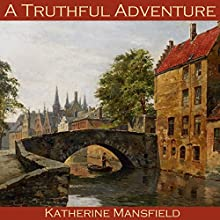 A Truthful Adventure Audiobook by Katherine Mansfield Narrated by Cathy Dobson