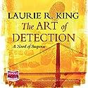 The Art of Detection Hörbuch von Laurie R. King Gesprochen von: Robert Ian Mackenzie, Alyssa Bresnahan