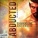 Abducted: Alien Mate Index, Book 1 Audiobook by Evangeline Anderson Narrated by William Martin, Mackenzie Cartwright