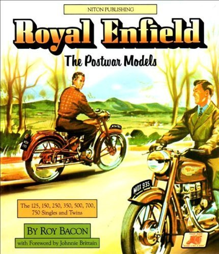 Royal Enfield: The Post-war Models - 125, 150, 250, 350, 500, 700, 750 Singles and Twins