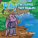 Petey the Flipper Toed Dragon, Gary D. Hardy, 1483652165
