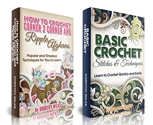 The Complete Guide on Ripple Afghans and Corner to Corner Stitches with the Complete Basic Foundation on Crocheting Techniques (Knitting Pattern Afghan Ripple)