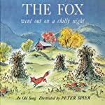 The Fox Went Out on a Chilly Night  | Peter Spier