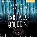 Briar Queen | Katherine Harbour