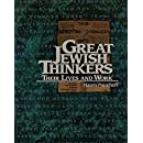 Great Jewish Thinkers: Their Lives and Work