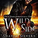 Wild Side: A Nate Temple Supernatural Thriller Book 7 (Temple Chronicles) Audiobook by Shayne Silvers Narrated by Joel Richards