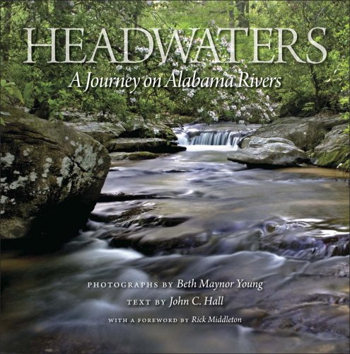 Headwaters  A Journey On Alabama Rivers