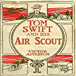 Tom Swift and his Air Scout: Uncle Sam's Mastery of the Sky | Victor Appleton