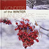 img - for Wonders of the Winter Landscape: Shrubs and Trees to Brighten the Cold-Weather Garden book / textbook / text book