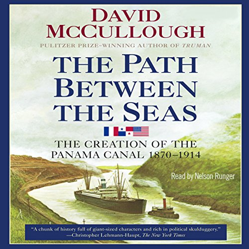 The Path Between the Seas: The Creation of the Panama Canal, 1870-1914 Audiobook [Free Download by Trial] thumbnail