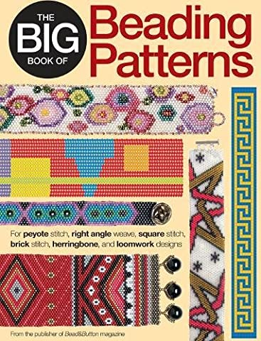 The Big Book of Beading Patterns: For Peyote Stitch, Square Stitch, Brick Stitch, and Loomwork - Bead Craft Ideas
