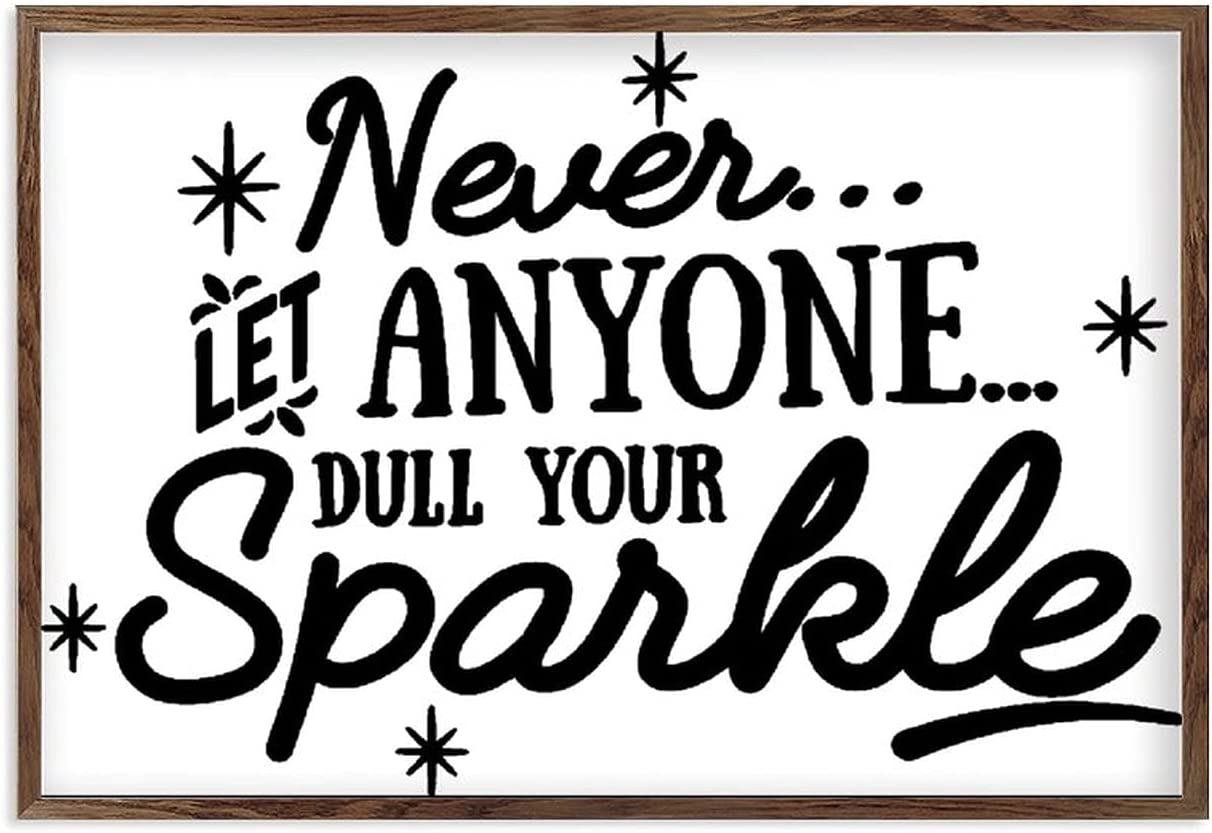 Framed Quotation Inspirational Wall Decor Wooden Art Signs Positive Quotes Sayings Never Let Anyone Dull Your Sparkle White-C2 20×30cm(8x12 Inch)