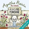 À la claire fontaine (Agatha Raisin enquête 7) | Livre audio Auteur(s) : M. C. Beaton Narrateur(s) : Françoise Carrière