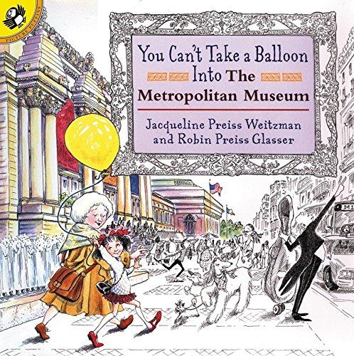 You Can't Take a Balloon into the Metropolitan Museum -