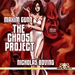 Maxim Gunn: The Chaos Project   Nicholas Boving