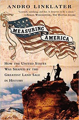 Measuring America How an Untamed Wilderness Shaped the United States and Fulfilled the Promise ofD emocracy