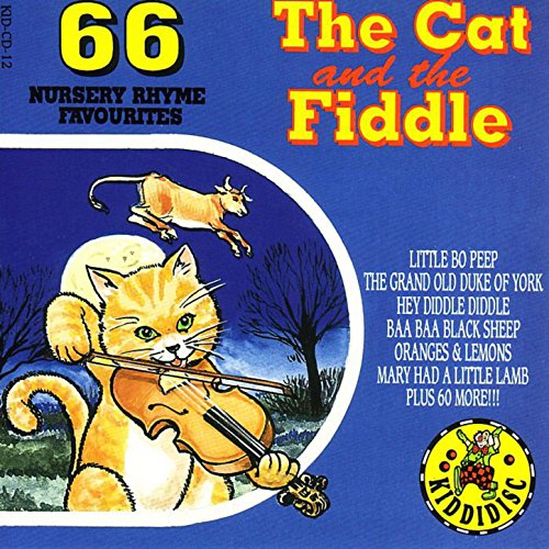 - The Cat & The Fiddle - 66 Nursery Rhyme Favourites