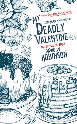 My Deadly Valentine (#6 - Sanford Third Age Club Mystery) (STAC - Sanford Third Age Club Mystery) by [Robinson, David W]