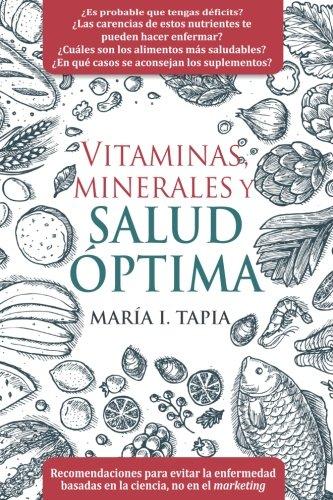 Vitaminas  Minerales Y Salud  Ptima  Recomendaciones Para Evitar La Enfermedad Basadas En La Ciencia  No En El Marketing  Spanish Edition