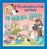 An Original Advert!: Fun stories for children (Lola & Woofy Book 13)
