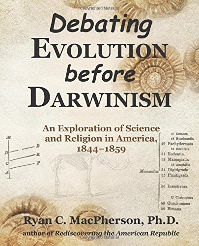 Download Debating Evolution before Darwinism: An Exploration of Science and Religion in America, 1844–1859 PDF