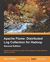 Apache Flume: Distributed Log Collection for Hadoop, 2nd Edition Front Cover
