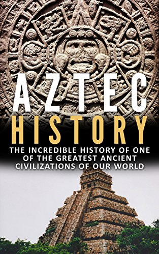 Used, Aztec History: The Incredible History Of One Of The for sale  Delivered anywhere in USA