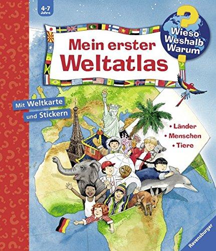 Mein erster Weltatlas (Wieso? Weshalb? Warum? Sonderband) Gebundenes Buch – 1. Juli 2008 Andrea Erne Anne Ebert Ravensburger Buchverlag 3473327921