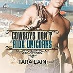 Cowboys Don't Ride Unicorns | Tara Lain