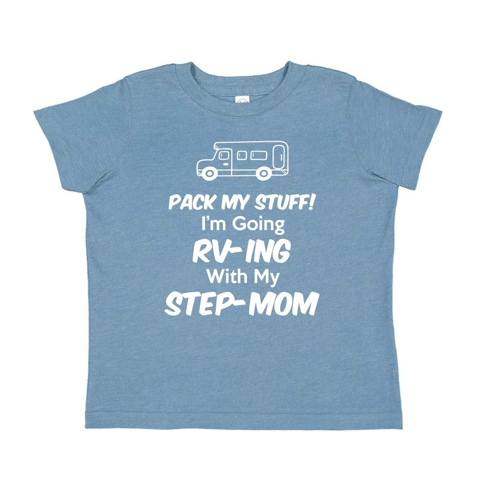Im Going RV-ing with My Step-Mom Pack My Stuff Toddler//Kids Short Sleeve T-Shirt