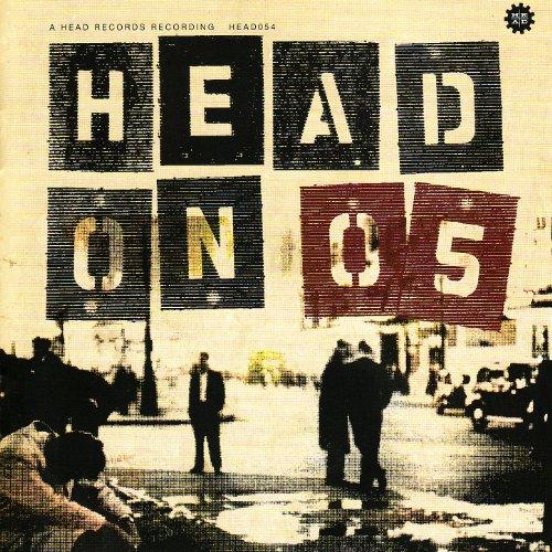 Head On 05