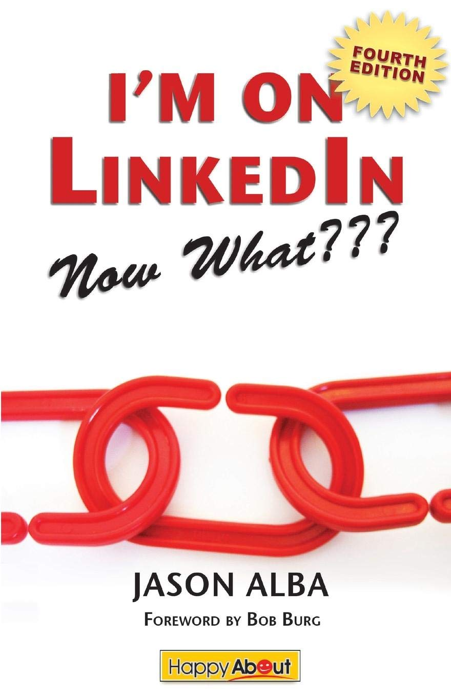 Download I'm on Linkedin--Now What (Fourth Edition): A Guide to Getting the Most Out of Linkedin ebook