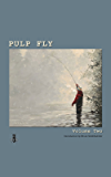 Pulp Fly Volume Two