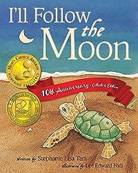 I'll Follow the Moon: (Mom's Choice Award Honoree and Chocolate Lily Award Winner)